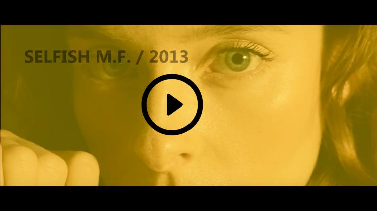 VIDEO SELFISH M.F.